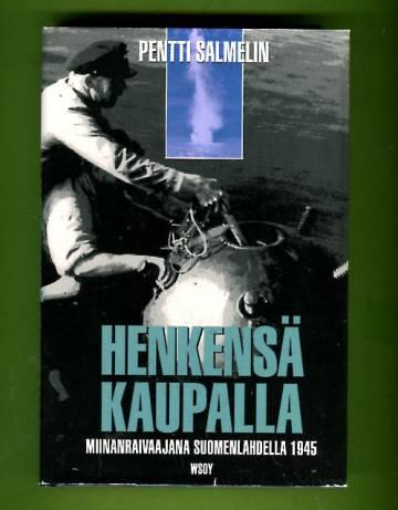 Henkensä kaupalla - Miinanraivaajana Suomenlahdella 1945