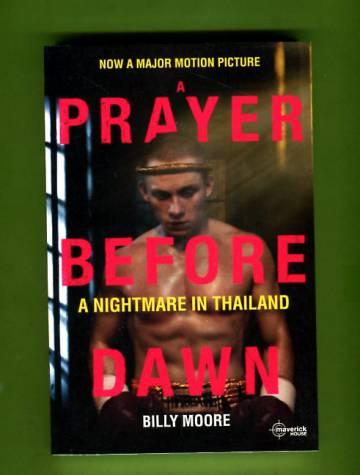 A Prayer Before Dawn - A Nightmare in Thailand