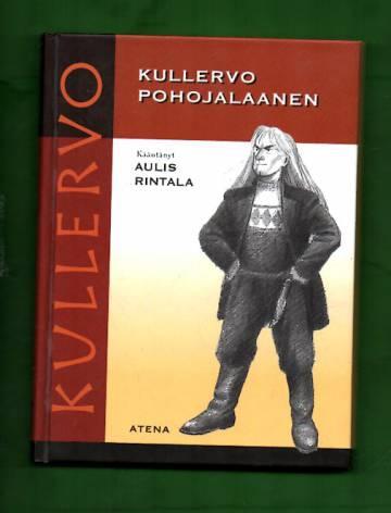 Kullervo pohojalaanen - Kalevalan Kullervo-taru Etelä-Pohjanmaan murteella