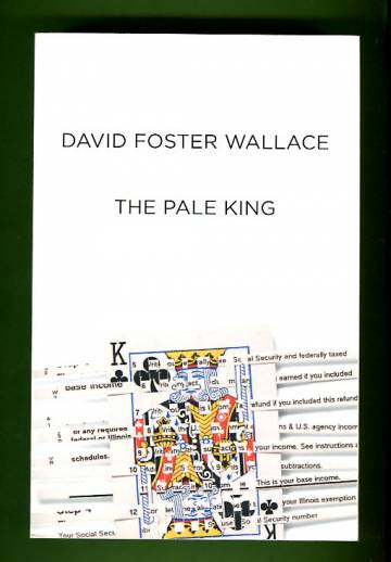 The Pale King - An Unfinished Novel