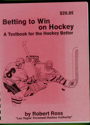 Betting to Win on Hockey - A Textbook for the Hockey Bettor