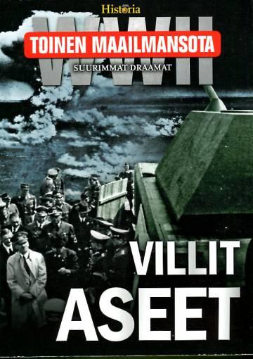 Toinen maailmansota - Villit aseet (Tieteen Kuvalehti Historia)