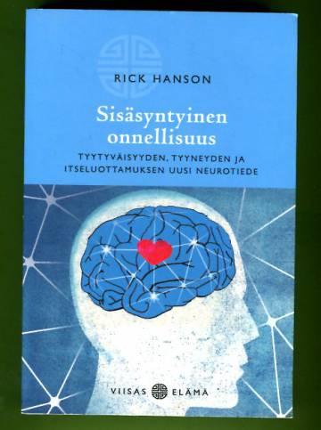 Sisäsyntyinen onnellisuus - Tyytyväisyyden, tyyneyden ja itseluottamuksen uusi neurotiede