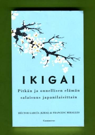 Ikigai - Pitkän ja onnellisen elämän salaisuus japanilaisittain