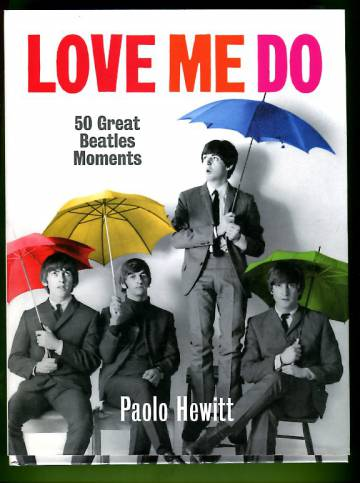 Love Me Do - 50 Great Beatles Moments