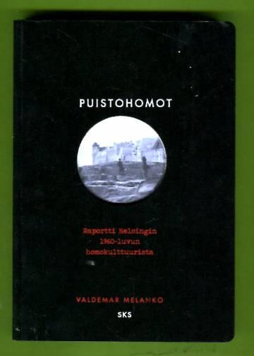 Puistohomot - Raportti Helsingin 1960-luvun homokulttuurista