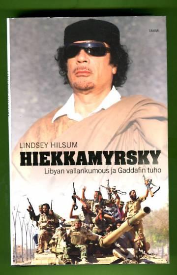 Hiekkamyrsky - Libyan vallankumous ja Gaddafin tuho