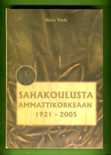 Sahakoulusta ammattikorkeaan 1921-2005 - Puualan koulutuksen historiikki