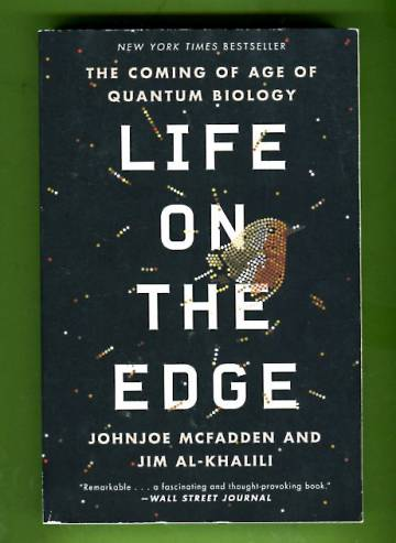 Life on the Edge - The Coming of Age of Quantum Biology