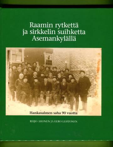 Raamin rytkettä ja sirkkelin suihketta Asemankylällä - Hankasalmen sara 90 vuotta