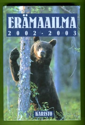 Erämaailma - 2002-2003