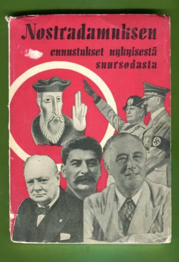 Nostradamuksen ennustukset nykyisestä suursodasta