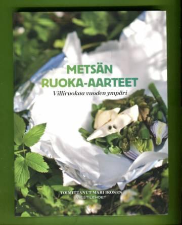 Metsän ruoka-aarteet - Villiruokaa vuoden ympäri