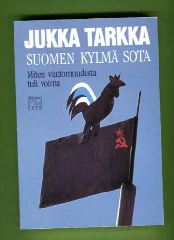 Suomen kylmä sota - Miten viattomuudesta tuli voima