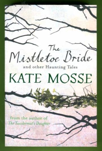 The Mistletoe Bride and Other Haunting Stories