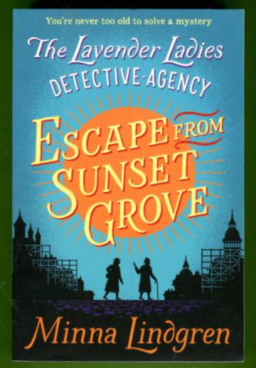 The Lavender Ladies Detective Agency - Escape from Sunset Grove