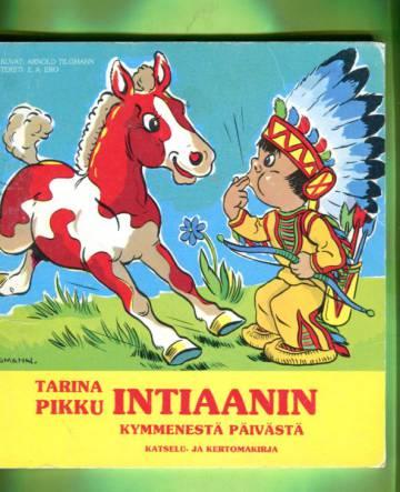 Tarina pikku intiaanin kymmenestä päivästä - Katselu- ja kertomakirja