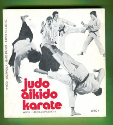 Judo, aikido, karate