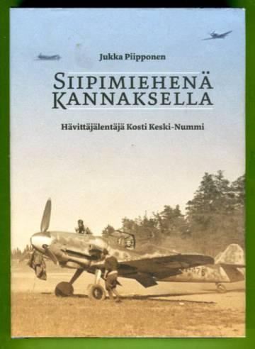 Siipimiehenä Kannaksella - Hävittäjälentäjä Kosti Keski-Nummi