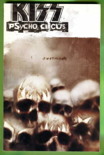 Kiss: Psycho Circus Book two: Destroyer