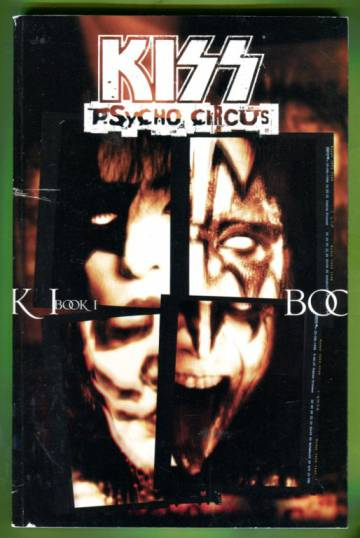 Kiss: Psycho Circus Book One
