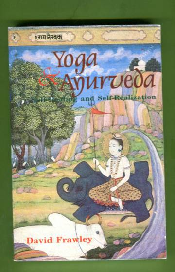 Yoga and Ayurveda - Self-Healing and Self-Realization