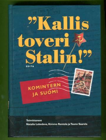 Kallis toveri Stalin! - Komintern ja Suomi