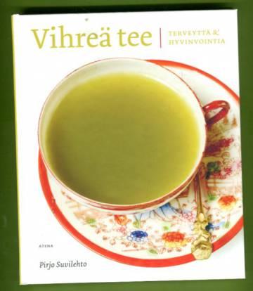 Vihreä tee - Terveyttä & hyvinvointia