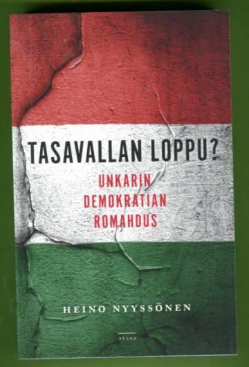 Tasavallan loppu? - Unkarin demokratian romahdus