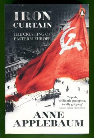 Iron Curtain - The Crushing of Eastern Europe 1944-56