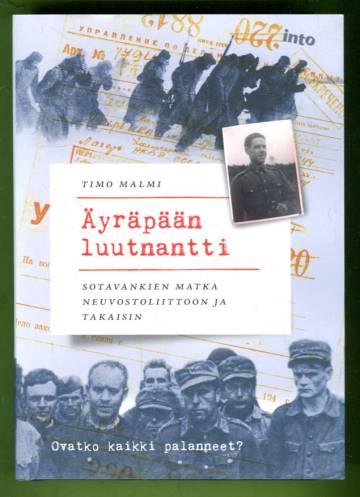Äyräpään luutnantti - Sotavankien matka Neuvostoliittoon ja takaisin