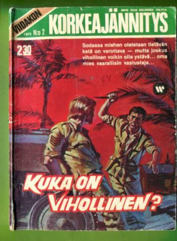 Viidakon korkeajännitys 2/75 - Kuka on vihollinen?