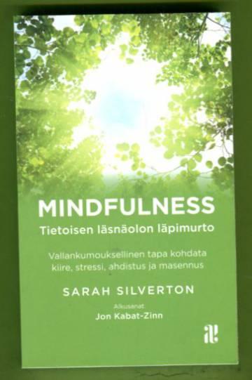 Mindfulness - Tietoisen läsnäolon läpimurto