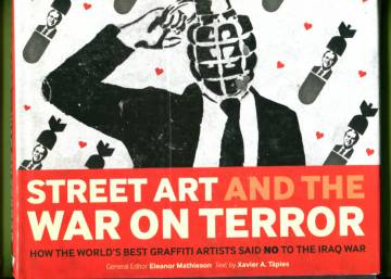 Street Art and the War on Terror - How the world´s best graffiti artists said No to the Iraq War