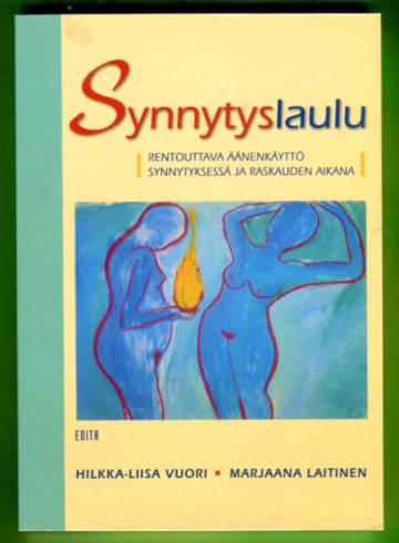 Synnytyslaulu - Rentouttava äänenkäyttö synnytyksessä ja raskauden aikana