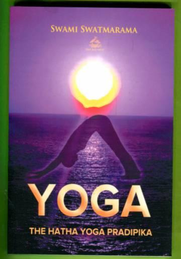 Yoga - The Hatha Yoga Pradipika