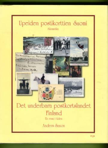Upeiden postikorttien Suomi aikamatka - Det underbara postkortslandet Finland En resa i tiden