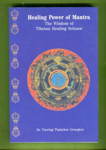 Healing Power of Mantra - The Wisdom of Tibetan Healing Science