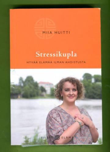 Stressikupla - Hyvää elämää ilman ahdistusta