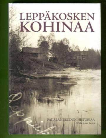 Leppäkosken kohinaa - Päijälän seudun historiaa