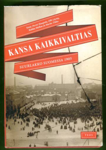 Kansa kaikkivaltias - Suurlakko Suomessa 1905