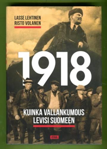 1918 - Kuinka vallankumous levisi Suomeen