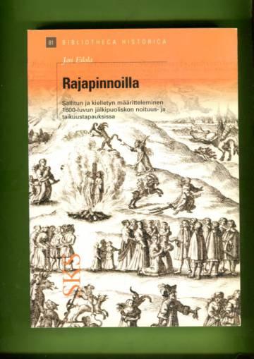 Rajapinnoilla - Sallitun ja kielletyn määritteleminen 1600-luvun jälkipuoliskon noituus- ja taikuust
