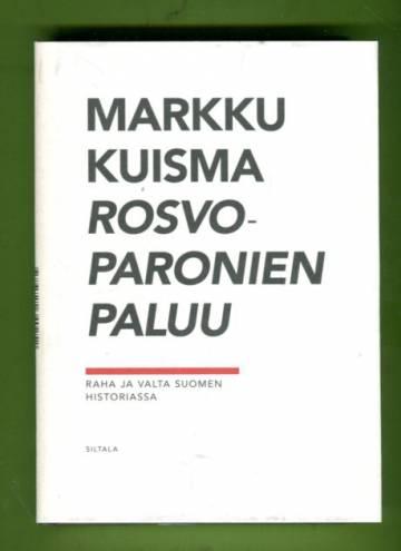 Rosvoparonien paluu - Raha ja valta Suomen historiassa