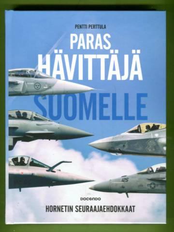 Paras hävittäjä Suomelle - Hornetin seuraajaehdokkaat