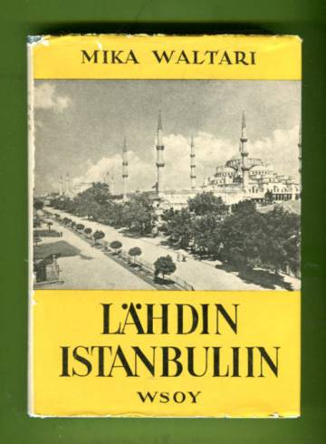 Lähdin Istanbuliin - Totta ja tarua Euroopasta 1947