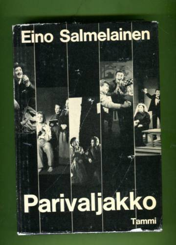 Parivaljakko - Tampere teatterikaupunkina: Kuvailuja ja kuvia