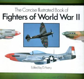 The Concise Illustrated Book of Fighters of World War II