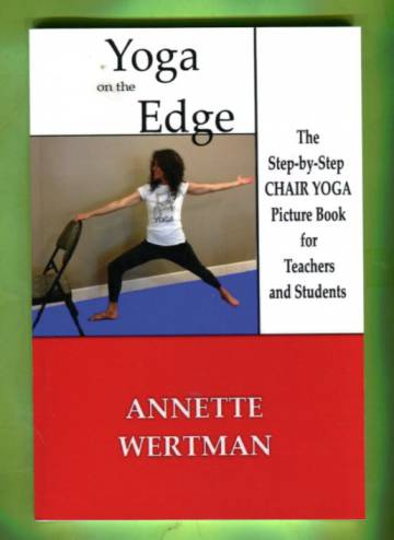 Yoga on the Edge - The Step-by-Step Chair Yoga Picture Book for Teachers and Students