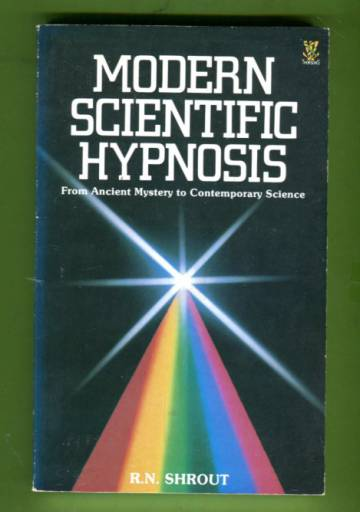 Modern Scientific Hypnosis - from Ancient mystery to Contemporary Science